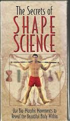 - The Secrets of Shape Science - Use Bio-morphic Movements to Reveal the Beautiful Body Within