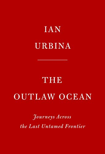 Pdf Travel The Outlaw Ocean: Journeys Across the Last Untamed Frontier