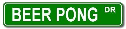 BEER PONG Street Sign Custom Sticker Decal Wall Window Door Art Vinyl Street Signs - 8.25