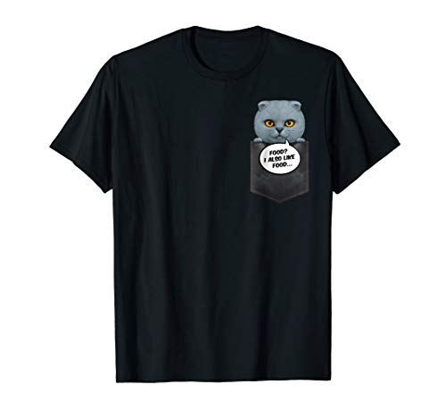 I Also Like Food - British Shorthair Cat in Pocket T-Shirt