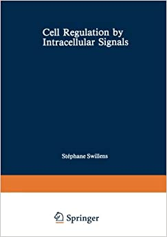 Cell Regulation by Intracellular Signals (Nato Science Series A:)
