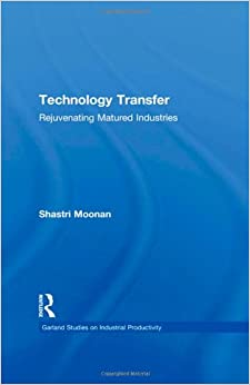 Book Technology Transfer: Rejuvenating Matured Industries (Garland Studies on Industrial Productivity)