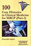 100 Cases Histories in Clinical Medicine for MRCP (Part-1)