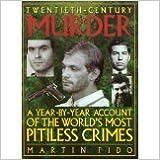 Book Twentieth Century Murder by Martin Fido (1995-07-03)