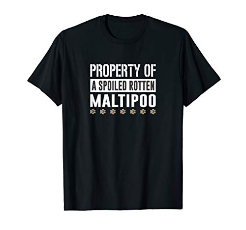Property of a Spoiled Rotten Maltipoo T-shirt