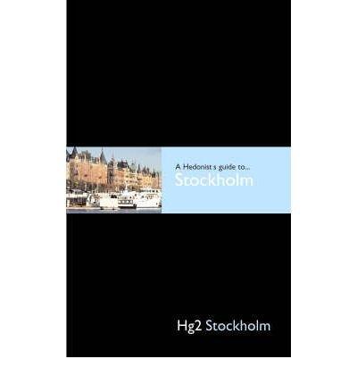 Hg2: A Hedonist's Guide to Stockholm(Hardback) - 2008 Edition