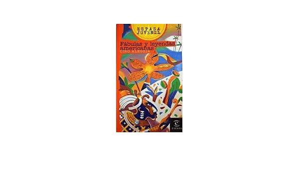Fabulas Y Leyendas Americanas (Spanish Edition): Ciro Alegria: 9788423988891: Amazon.com: Books