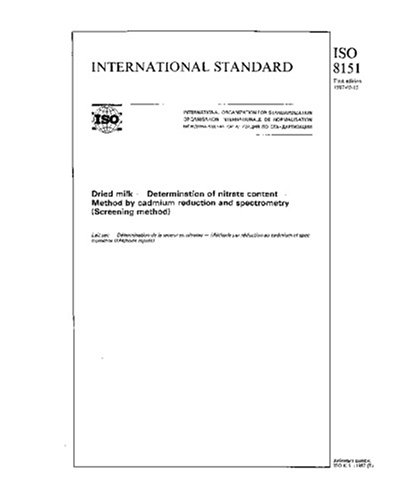 Download ISO 8151:1987, Dried milk -- Determination of nitrate content -- Method by cadmium reduction and spectrometry (Screening method) pdf