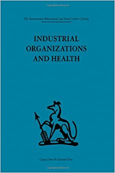 Book Industrial Organizations and Health (International Behavioural and Social Sciences Library)