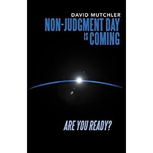 Learn more about the book, Non-Judgment Day is Coming: Are You Ready?