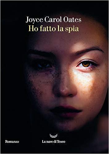 Amazon.it: Ho fatto la spia - Oates, Joyce Carol - Libri