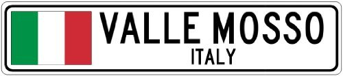 Custom Street Sign VALLE MOSSO, ITALY - Italy Flag City Sign