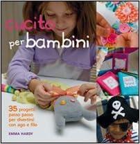 Cucito per bambini  Amazon.it  Emma Hardy  Libri 14b65217538