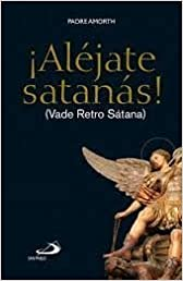 Alejate Satanas ! ( Vade Retro Satana )