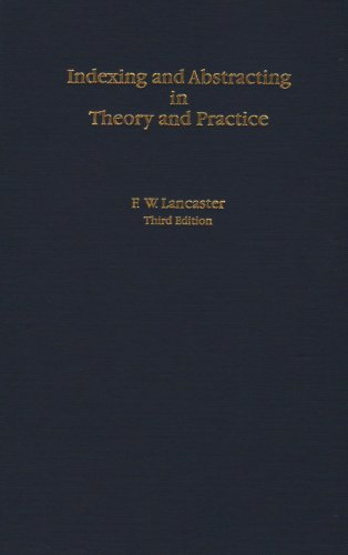 Indexing & Abstracting in Theory & Practice (Indexing And Abstracting In Theory And Practice)