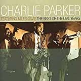 Charlie Parker featuring Miles Davis The Best of the Dial Years
