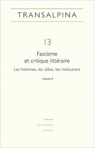 Fascisme et critique littéraire : Tome 2, Les hommes, les idées, les institutions pdf ebook
