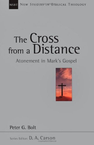The Cross from a Distance: Atonement in Mark's