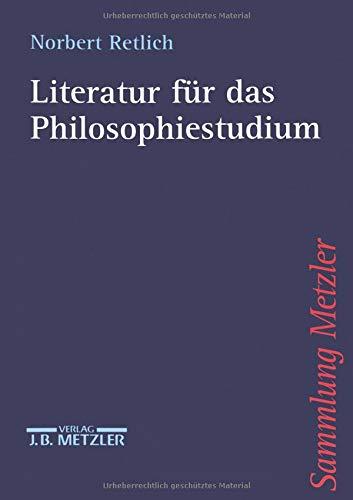 Literatur für das Philosophiestudium (Sammlung Metzler) Taschenbuch – 9. April 1998 Norbert Retlich J.B. Metzler 3476103080 qa-yan-xsq1ftjmhzzwtgge