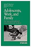 Adolescents, Work, and Family : An Intergenerational Developmental Analysis, , 0803951248