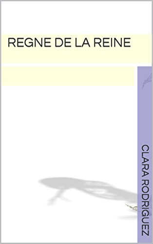 Regne de la Reine (French Edition)