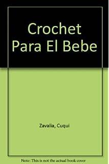 Crochet Para El Bebe (Spanish Edition)