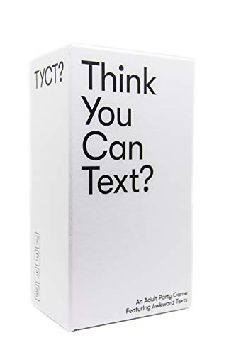 Think You Can Text? An Adult Party Game Where You Match Awkward Incoming Text Situations with Hilarious Text Replies- an outrageously funny party game made for the texting generation.