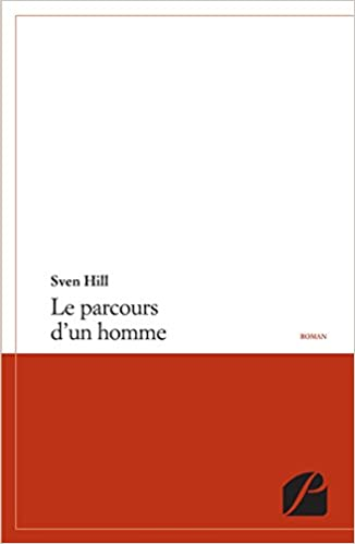 Le Parcours D Un Homme Amazon Co Uk Sven Hill 9782754725033 Books