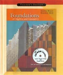 Foundations of Algebra and Geometry: An Integrated Approach, Teacher's Edition