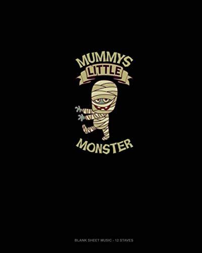 Mummy's Little Monster: Blank Sheet Music - 12 Staves -