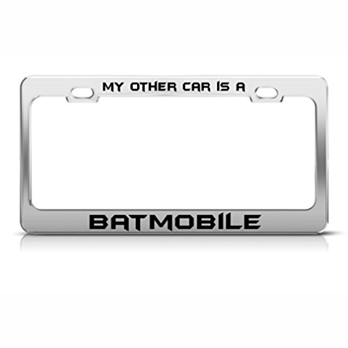 My Other Car Is Batmobile Metal License Plate Frame Tag Holder