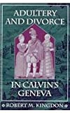 Front cover for the book Adultery and Divorce in Calvin's Geneva by Robert Kingdon