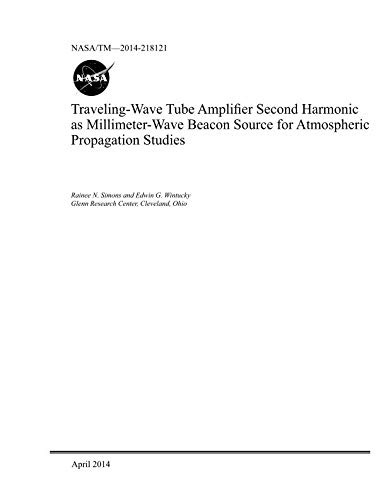 (Traveling-Wave Tube Amplifier Second Harmonic as Millimeter-Wave Beacon Source for Atmospheric Propagation Studies)