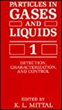 Particles in Gases and Liquids No. 1 : Detection, Characterization and Control, , 0306431513