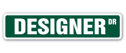 DESIGNER Street Sign interior fashion design clothes furniture landscape gift