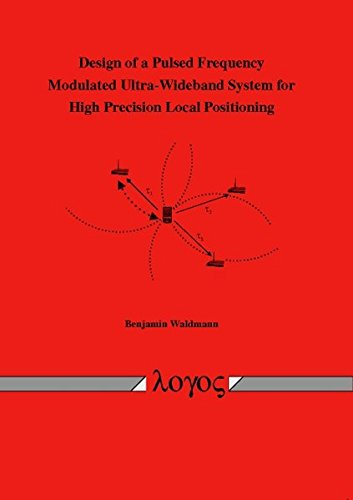 Design Of A Pulsed Frequency Modulated Ultra Wideband System For High Precision Local Positioning