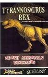 Tyrannosaurus (North American Dinosaurs)