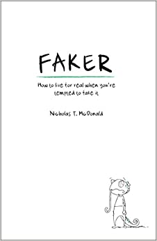 Book Faker: How to live for real when you're tempted to fake it