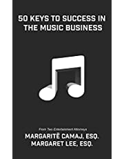 50 Keys To Success In The Music Business: From Two Entertainment Attorneys