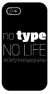 iPhone 4 / 4s No type, no life - black plastic case / Life quotes, inspirational and motivational / Surelock Authentic