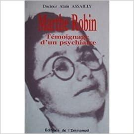 Livre gratuits en ligne Marthe Robin : témoignage d'un psychiatre pdf, epub