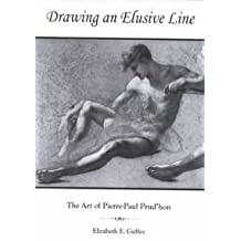 Drawing an Elusive Line: The Art of Pierre-Paul Prud'hon by Elizabeth E. Guffey (2001-10-29)