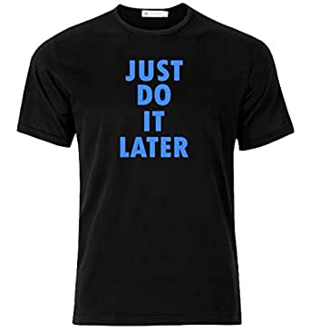 just do it later shirt