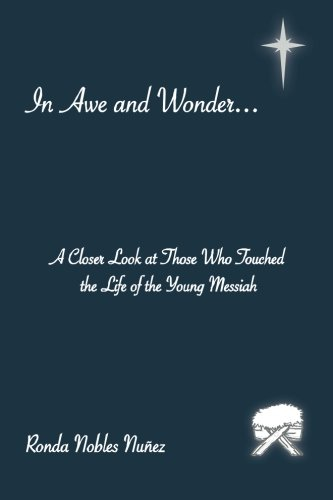 Read Online In Awe and Wonder . . .: A Closer Look at Those Who Touched the Life of the Young Messiah ebook