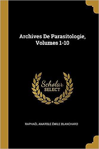archives de parasitologie volume 1