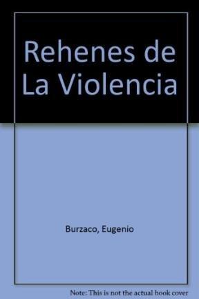 Rehenes de La Violencia (Spanish Edition) pdf epub