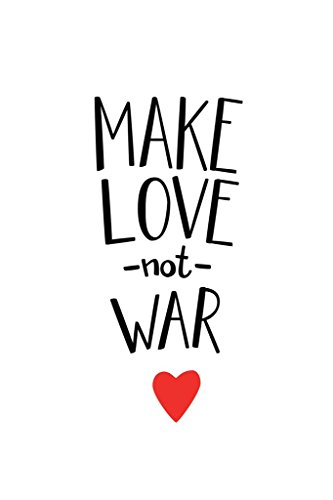 Make Love Not War Inspirational Art Print Poster 24x36 inch