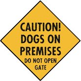Caution! Dogs On Premises - Do Not Open Gate Aluminum Sign Mounted to a 2' Stake