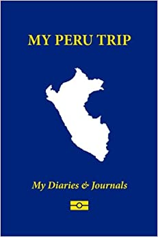 ??READ?? My Peru Trip: Blank Travel Notebook Pocket Size (4x6), 110 Ruled + 10 Blank Pages, Soft Cover (Blank Travel Journal) (Volume 30). tiempo primary other helping forma presenta Aquarium Email