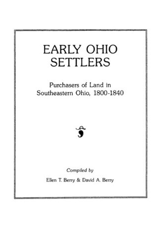 Early Ohio Settlers. Purchasers of Land in Southeastern Ohio, 1800-1840